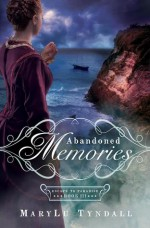 Abandoned Memories - MaryLu Tyndall, M.L. Tyndall