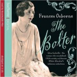 The Bolter: Idina Sackville - The woman who scandalised 1920s Society and became White Mischief's infamous seductress - Frances Osborne, Rosamund Pike