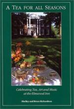 Tea for All Seasons - Shelly Richardson, Bruce Richardson