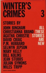 Winter's Crimes: No. 3 - Julian Symons, David Craig, Mary Kelly, John Bingham, Jean Stubbs, P.M. Hubbard, Selwyn Jepson, Bill Kolins, Christianna Brand, Agatha Christie