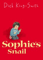Sophie's Snail - Dick King-Smith