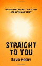 Straight to You - David Moody