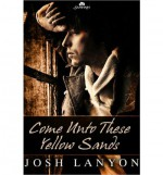 Come Unto These Yellow Sands - Josh Lanyon