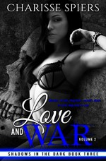 Love and War: Volume Two (Shadows in the Dark Book 3) Kindle Edition - Charisse Spiers