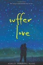 Suffer Love - Ashley Herring Blake