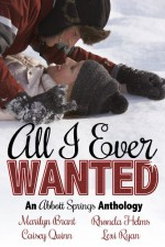 All I Ever Wanted - Lexi Ryan, Caisey Quinn, Rhonda Helms, Marilyn Brant