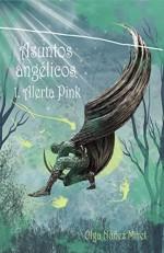 Asuntos Angélicos 1. Alerta Pink (Spanish Edition) - Olga Núñez Miret