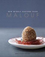 Malouf: New Middle Eastern Food - Greg Malouf, Lucy Malouf