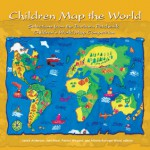 Children Map the World: Selections from the Barbara Petchenik Children's World Map Competition - Jeet Atwal, Patrick Wiegand, Jeet Atwal, Alberta Auringer Wood