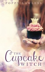 The Cupcake Witch (The Chancellor Fairy Tales) (Volume 2) - Poppy Lawless