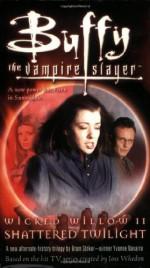 Wicked Willow II: Shattered Twilight - Yvonne Navarro, Joss Whedon