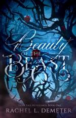 Beauty of the Beast - Rachel L. Demeter