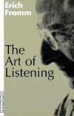 Art of Listening - Erich Fromm, Rainer Funk