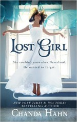 Lost Girl (The Neverwood Chronicles Book 1) - Chanda Hahn