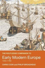 The Routledge Companion to Early Modern Europe, 1453–1763 - Chris Cook