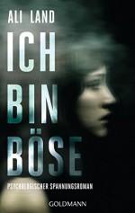 Ich bin böse: Psychologischer Spannungsroman (German Edition) - Ali Land, Sonja Hauser