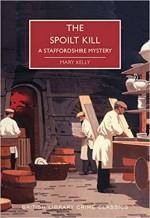 The Spoilt Kill: A Staffordshire Mystery - Mary Kelly