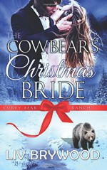 The Cowbear's Christmas Bride: Christmas Paranormal Romance (Curvy Bear Ranch) (Volume 4) - Liv Brywood