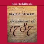 The Summer of 1787 - David O Stewart, George Wilson