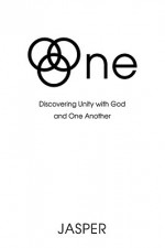 One: Discovering Unity with God and One Another - David Jasper