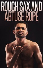 Rough Sax and Abtuse Rope - Martin Bellevue, Curtis Kingsmith, Ethan Scarsdale