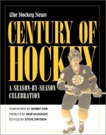 Century Of Hockey: A Season-by-Season Celebration - Steve Dryden, Bobby Orr
