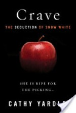 Crave: The Seduction of Snow White - Cathy Yardley