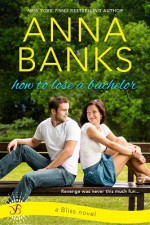 How to Lose a Bachelor - Anna Banks