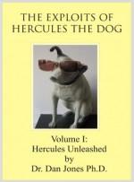 Hercules the Dog: Hercules Unleashed. (Hercules he Dog) - Dan Jones