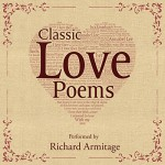 FREE: Classic Love Poems - Edgar Allan Poe, William Shakespeare, Elizabeth Barrett Browning, Richard Armitage