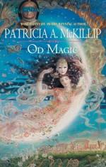 Od Magic - Patricia A. McKillip