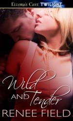 Wild and Tender - Renee Field