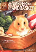 Hamster in a Handbasket - Ben M. Baglio, Jenny Oldfield, Shelagh McNicholas