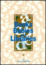 Books, Babies, And Libraries: Serving Infants, Toddlers, Their Parents & Caregivers - Ellin Greene