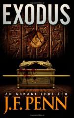 Exodus, An ARKANE Thriller (Book 3) (Volume 3) - J F Penn