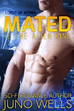 Mated to the Alien King: A Sci-fi Alien Romance (Lords of Astria) - Juno Wells
