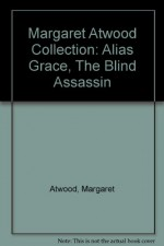 """Margaret Atwood Collection: """"Alias Grace"""", """"The Blind Assassin"""" - Margaret Atwood, Diana Quick, Lorelei King"""