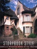 Storybook Style: America's Whimsical Homes of the Twenties - Arrol Gellner, Douglas Keister