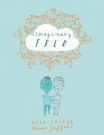 Imaginary Fred - Eoin Colfer, Oliver Jeffers
