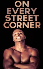 On Every Street Corner: Gay Thug and Criminal Erotica 10-Story Megapack, Vol. 1 (The Best of the Nine Tats) - Marcus Greene, Curtis Kingsmith, Willie Spearman, Bubba Marshall, Calvin Freeman, Sadie Von Kinkenburg