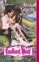 Gallant Waif (Harlequin Historical, #557) - Anne Gracie