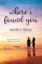 Where I found You - Heidi R. Kling