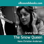 The Snow Queen and Other Fairy Stories - Hans Christian Andersen, Greta Scacchi, silksoundbooks Limited