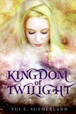 Kingdom of Twilight - Tui T. Sutherland