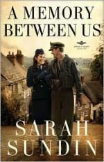 A Memory Between Us - Sarah Sundin