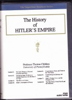 The History of Hitler's Empire, (The Great Courses on Tape.)(FOUR AUDIO CASSETTE TAPES.) - Professor Thomas Childers