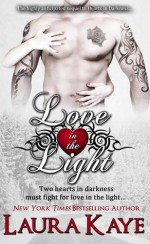 Love in the Light - Laura Kaye