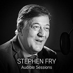 Stephen Fry: Audible Sessions - Stephen Fry, Robin Morgan, Audible Sessions