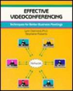 Effective Videoconferencing - Lynn Diamond, Stephanie Roberts, Kay Keppler