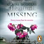 Local Girl Missing - Claire Douglas, Hannah Murray, Emilia Fox, Penguin AudioBooks